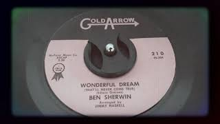 Ben Sherwin - Wonderful Dream (That'll Never Come True) (1962)