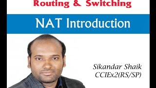 NAT Introduction - Video By Sikandar Shaik || Dual CCIE (RS/SP) # 35012