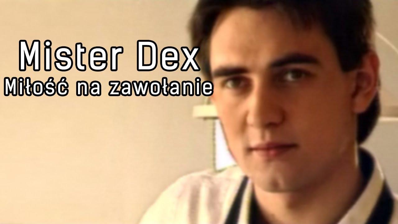 Mister Dex Milosc Na Zawolanie Official Youtube