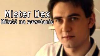 Mister Dex - Miłość na zawołanie (Official)