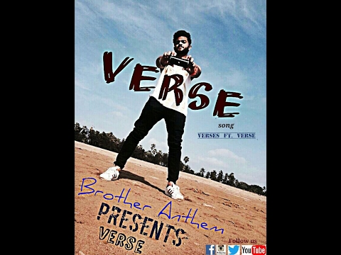 Verses ft. Verse | Brother Anthem | Freestyle | Rap 2017