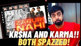 KR$ SPAZZED LIKE CRAZY!!   ZARURI NAHI - KARMA feat KR$NA   #KatReactTrain   Reaction
