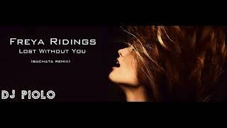 Freya Ridings - Lost Without You (BACHATA REMIX) DJ PIOLO