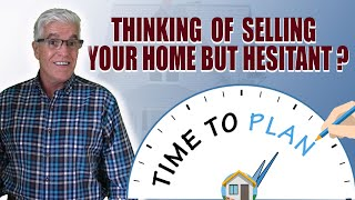 THINKING OF SELLING YOUR HOME BUT HESITANT BECAUSE YOU FEAR YOU WILL NOT FIND A NEW HOME?