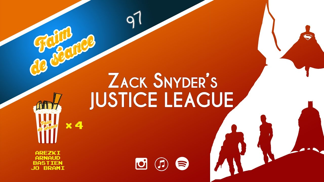 Faim de Séance - Episode 97 - Zack Snyder's Justice League