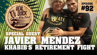 #92 Javier Mendez talks Khabib's Camp, Strategy, Fight, Victory, and Future | Mike Swick Podcast