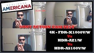 Sony Action Cam Test 4K X1000V/W  vs  AZ1/W  vs  AS100V/W