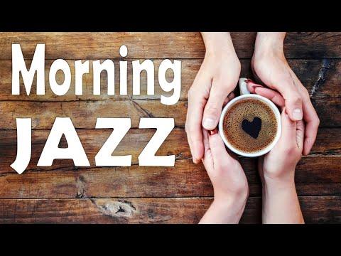 Awakening Morning JAZZ - Relaxing Coffee JAZZ Music to Start The Day &  Wake Up