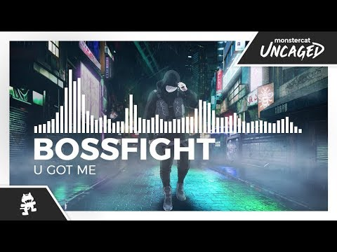 Bossfight - U Got Me [Monstercat Release]