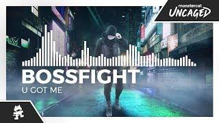 Bossfight - U Got Me [Monstercat Release]