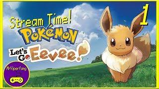 Stream Time! - Pokémon Lets Go, Eevee!: Eevee-Only Run [Part 1]