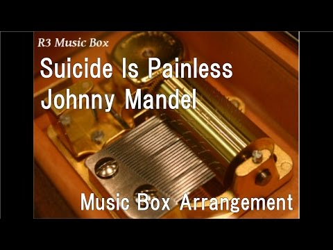 "Suicide Is Painless/Johnny Mandel [Music Box] (Drama ""M*A*S*H"" OP)"