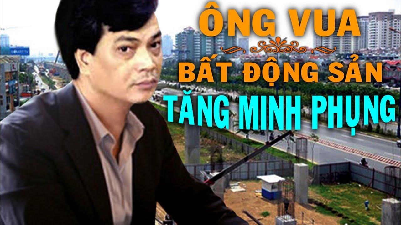 Ông vua bất động sản số 1 Việt Nam - Tăng Minh Phụng