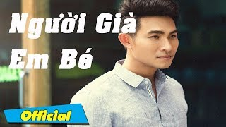 Người Già Em Bé (Lyrics + Karaoke) - Nguyễn Hồng Ân | Ca khúc trữ tình hay của Nguyễn Hồng Ân