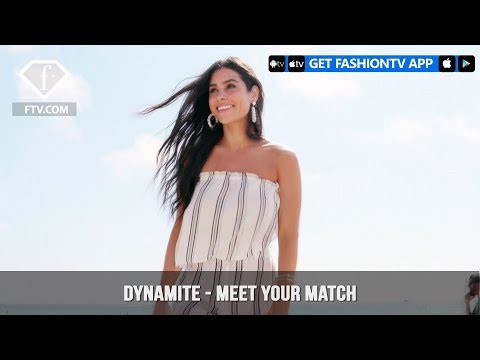 Dynamite Clothing presents Meet Your Match for a Fun Summer   FashionTV   FTV