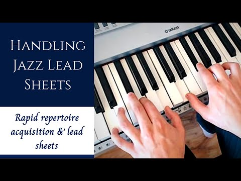 Handling Jazz Lead Sheets | Repertoire Mastery Away From The Piano (2019)