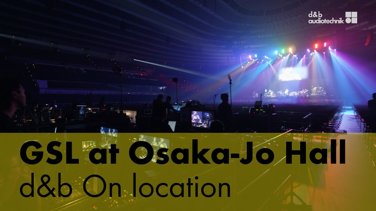 GSL System at Osaka-Jo Hall. d&b On location