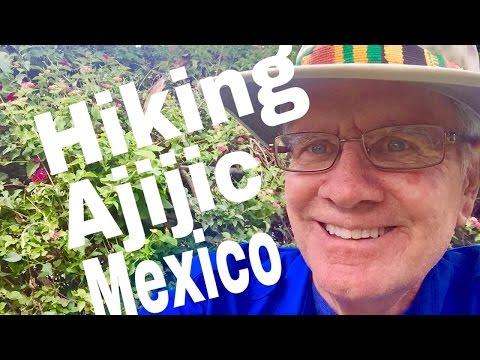 Hiking Ajijic, Retiring, Lake Chapala, Jocotepec, Cosala, Lakeside Jalisco