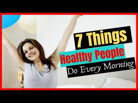 6 Things Healthy People Do Every Day