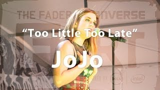 """JoJo, """"Too Little Too Late"""" - Live at The FADER FORT"""