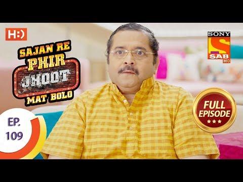 Sajan Re Phir Jhoot Mat Bolo – सजन रे फिर झूठ मत बोलो – Ep 109 – Full Episode – 20th October, 2017