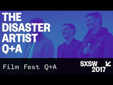 The Disaster Artist Q&A with James Franco and Seth Rogen — SXSW 2017