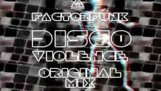 ELEKTROSHOK RECORDS: ESR021 - FACTORFUNK - DISCO VIOLENCE (Includes WINTER FACE REMIX)