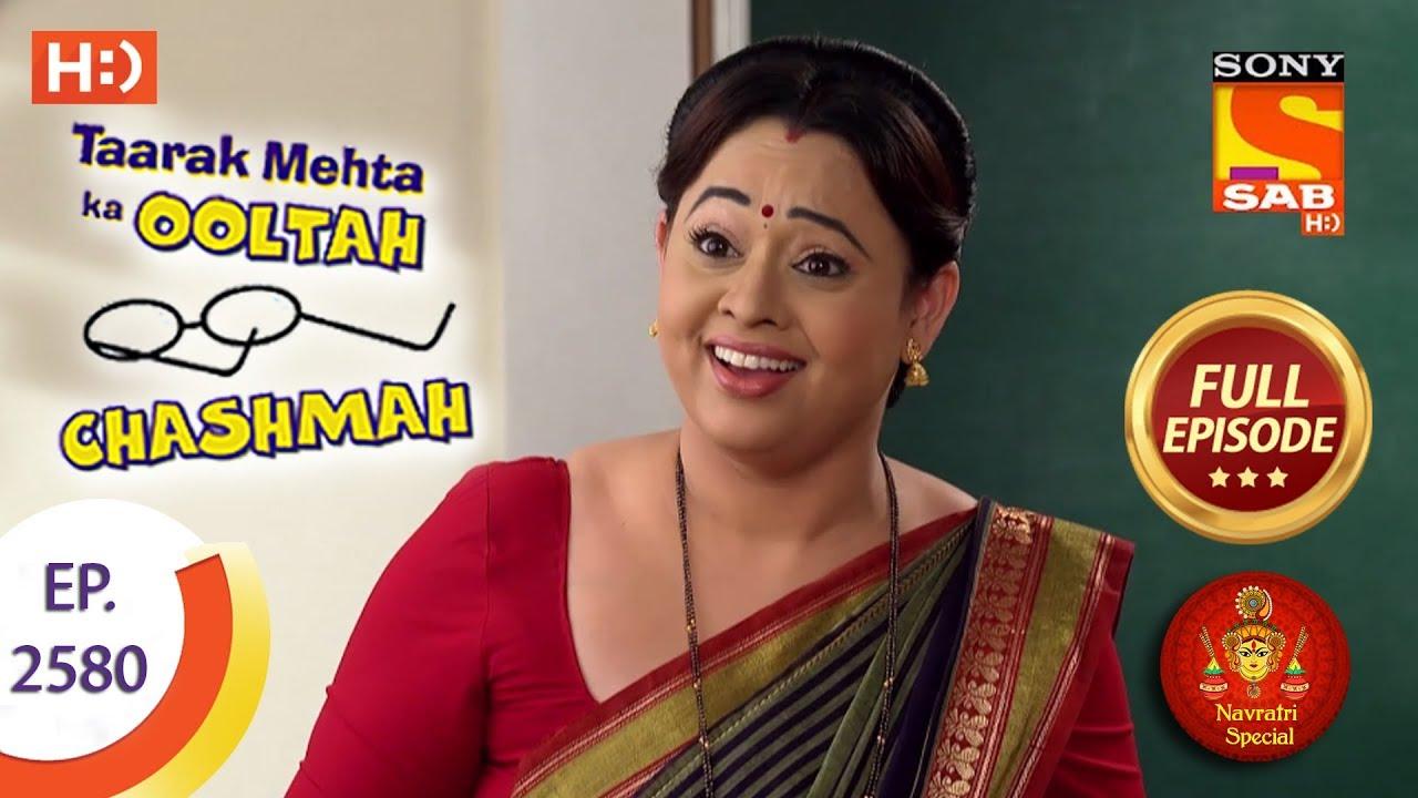 Taarak Mehta Ka Ooltah Chashmah - Ep 2580 - Full Episode