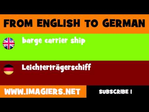 FROM ENGLISH TO GERMAN = barge carrier ship