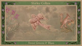 Shirley Collins - Sweet Greens and Blues (Official Audio)