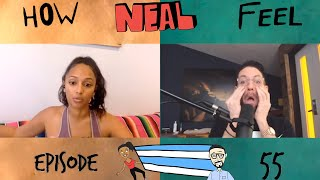 Government Cheese Prostitutes (Ep 55) - How Neal Feel Podcast