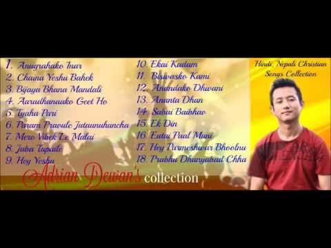 Adrian Dewan  || JUKEBOX || Nepali Christian Song Collection | 2016