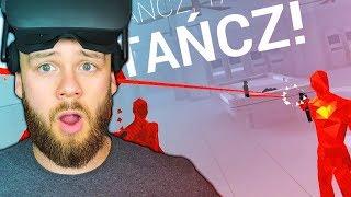 TAŃCZ ALBO UMIERAJ | SUPER HOT VR | OCULUS RIFT VR PL