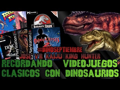 Recordando Videojuegos Clasicos Con Dinosaurios #DinoSeptiembre Jose V.R. Kaiju King Hunter