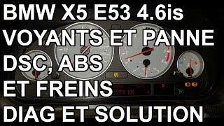 BMW X5 E53 4.6is - Voyants ABS et DSC allumés