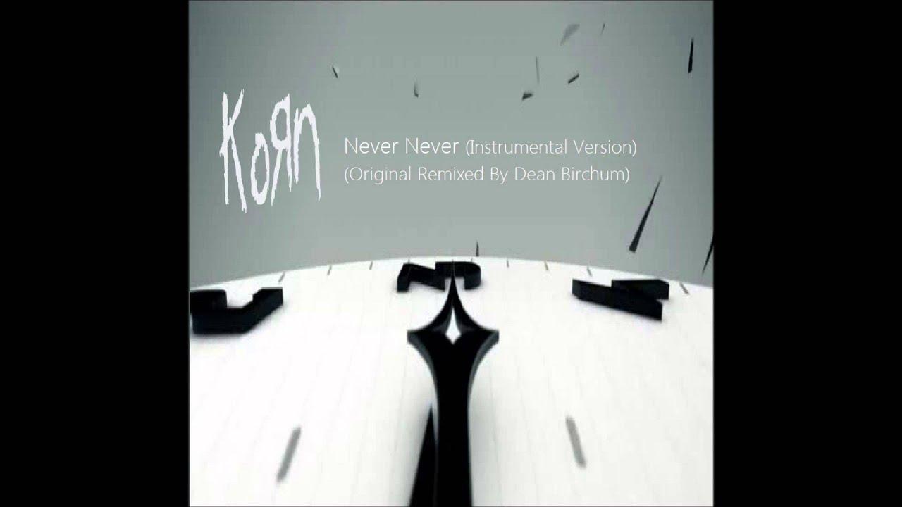 korn never never instrumental version original remixed by dean b youtube. Black Bedroom Furniture Sets. Home Design Ideas
