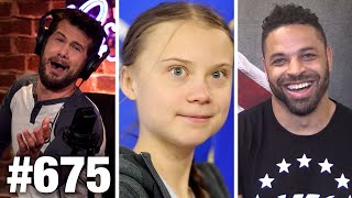 #675 GRETA THUNBERG TURNS COVID EXPERT! | HodgeTwins Guest! | Louder With Crowder