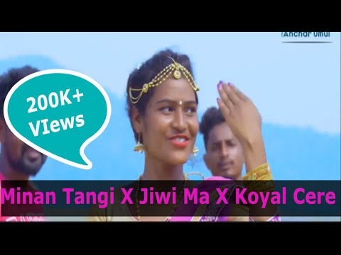 MINAN TANGI RE | JIWI MA GAR KHON |  KOYAL CERE | NEW SANTHALI  MASHUP SONG 2019