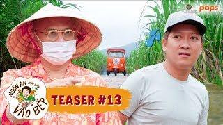 """Teaser #13   Trường Giang đụng mặt """"đại ca"""" vườn mía Color Man   Muốn Ăn Phải Lăn Vào Bếp Mùa 2"""