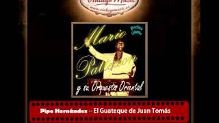 Pipo Hernández – El Guateque de Juan Tomás (Perlas Cubanas)