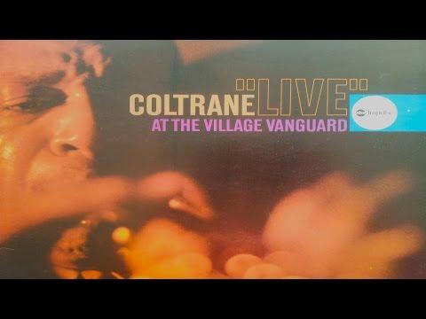 John Coltrane - Live At The Village Vanguard (Full Album)