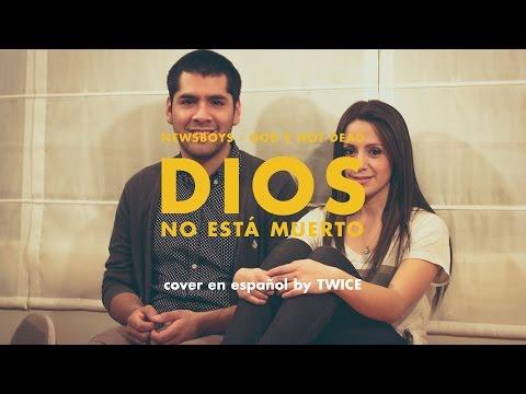 Newsboys - God's not dead (Dios no está muerto) (cover en español by TWICE)