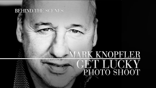 Mark Knopfler - Get Lucky (Photo Shoot | Official Behind The Scenes)