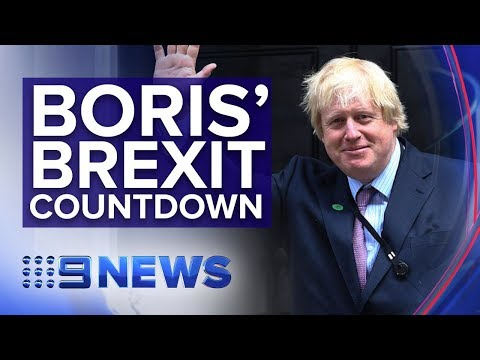 New UK PM Boris Johnson has 99 days to deliver Brexit promise | Nine News Australia