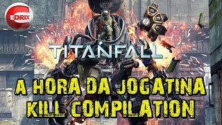 🔴TITANFALL PC GAME ORIGIN KILL COMPILATION HORA DA JOGATINA HD 720P EPIC MUSIC