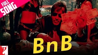 B n B - Song (with End Credits) - Bunty Aur Babli