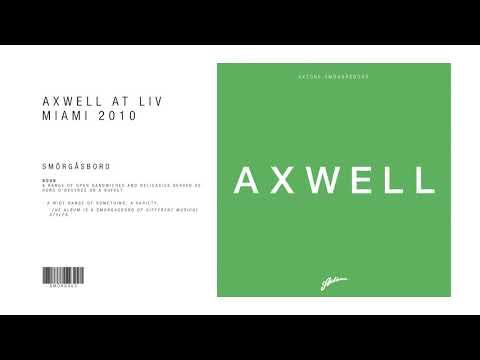 Axtone Smörgåsbord: Axwell, LIV Miami 2010