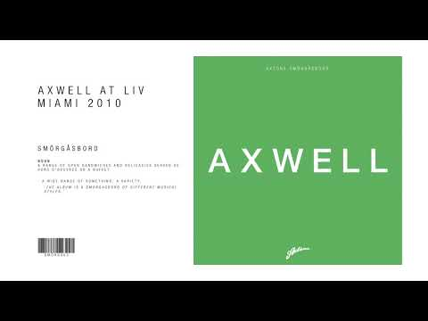 Axtone Smörgåsbord: Axwell, LIV Miami 2010 letöltés