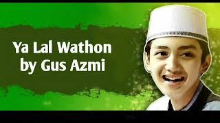 Download lagu Sholawat Yalal Wathon   Gus Azmi (Lirik)