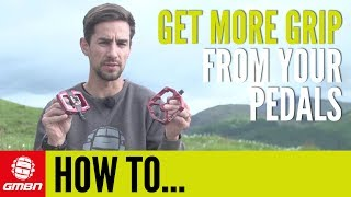 How To Get More Grip From Your Pedals | Mountain Bike Maintenance